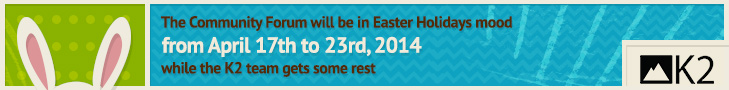 The community forum will be in Easter Holidays mood from April 17th to 23rd, 2014 while the K2 team gets some rest
